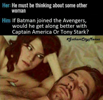 Kép: Nő gyanakodva néz férfira. Felirat: Her: He must be thinking about another woman. Him: If Batman joined the Avengers, would he get along better with Captain America or Tony Stark?